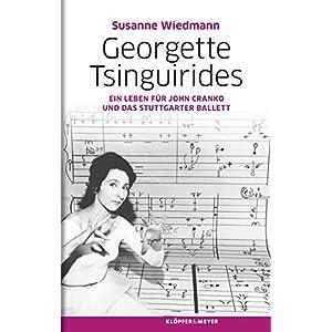 Georgette Tsinguirides - Ein Leben für John Cranko und das Stuttgarter Ballett