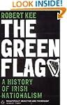 The Green Flag: A History of Irish Na...