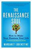 img - for The Renaissance Soul: How to Make Your Passions Your Life a Creative and Practical Guide by Margaret Lobenstine (8-Oct-2013) Paperback book / textbook / text book