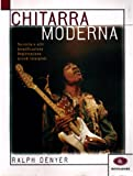 img - for Chitarra moderna. Tecniche e stili, amplificazione, registrazione, grandi interpreti book / textbook / text book
