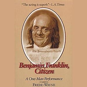 Benjamin Franklin, Citizen Performance