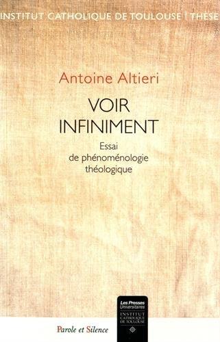Voir infiniment : Essai de phénoménologie théologique