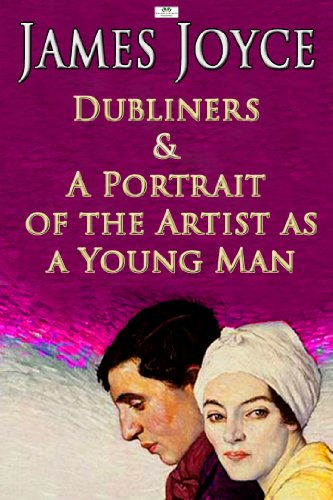 James Joyce - A Portrait of the Artist as a Young Man and Dubliners