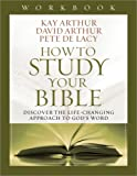 img - for How to Study Your Bible Workbook: Discover the Life-Changing Approach to God's Word book / textbook / text book