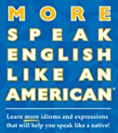 More Speak English Like an American:...