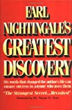 Earl Nightingales Greatest Discovery: Six Words that Changed the Authors Life Can Ensure Success to Anyone Who Uses Them (PMA Book Series)