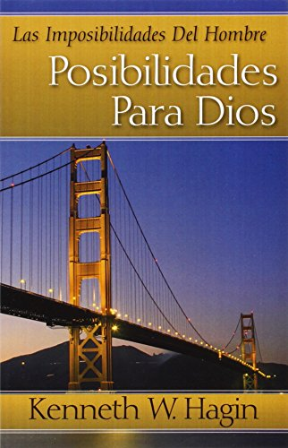 Las Imposibilidades del Hombre-Posibilidades Para Dios (Man's Imposisibilty-God's Possibility)