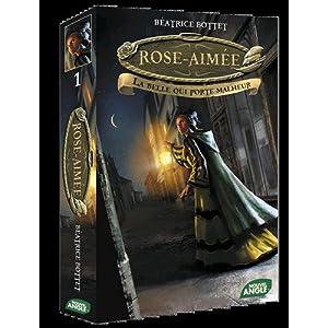 Rose-Aimée, Tome 1 : La belle qui porte malheur