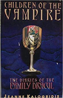 Children of the Vampire: The Diaries of the Family Dracul