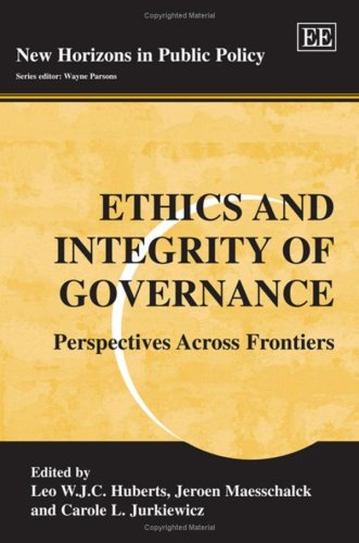 Ethics and Integrity of Governance: Perspectives Across Frontiers (New Horizons in Public Policy)