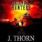 American Demon Hunters Hörbuch von J. Thorn Gesprochen von: Jean Lowe Carlson