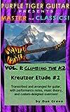 Climbing the K2:  Kreutzer Etude #2 (Master the Classics! Book 1) (English Edition)