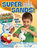 Super Sands: Awesome Activities for Sands Alive and Kinetic Sand