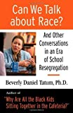 img - for Can We Talk About Race?: And Other Conversations in an Era of School Resegregation by Beverly Daniel Tatum (April 15, 2007) Hardcover y First edition book / textbook / text book