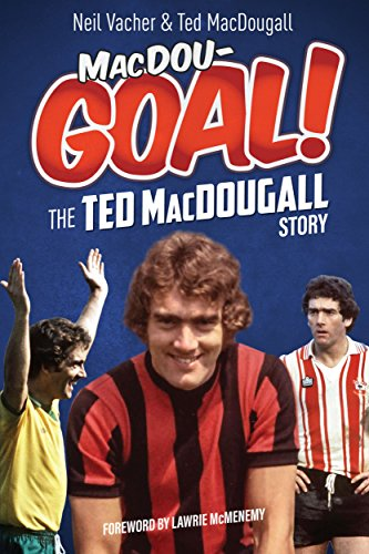 MacDou-GOAL!: The Ted MacDougall Story (Ted Football compare prices)