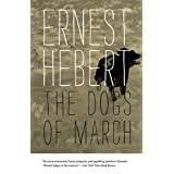 The Dogs of March (Darby Chronicles) ~ Ernest Hebert