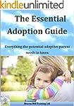 The Essential Adoption Guide: Everyth...