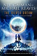 The Silver Dream: An InterWorld Novel by Neil Gaiman, Michael Reaves, Mallory Reaves cover image
