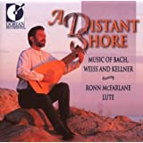 A Distant Shore: Music of Bach, Weiss and Kellner