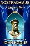 Nostradamus: A Life and Myth (English Edition)
