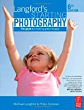 echange, troc Philip Andrews, Michael Langford - Langford's Starting Photography: The Guide to Creating Great Images