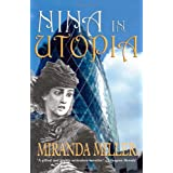 "Nina in Utopia (The Bedlam Trilogy)von ""Miranda Miller"""