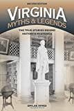 img - for Virginia Myths and Legends: The True Stories behind History's Mysteries (Legends of America) book / textbook / text book