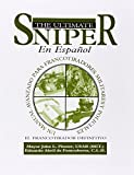 img - for El Ultimate Sniper En Espanol: Un Manual Avanzado para Francotiradores Militares y Policiales (Spanish Edition) book / textbook / text book