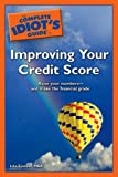 The Complete Idiot's Guide to Improving your Credit Score (Complete Idiot's Guide to)