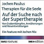 Auf der Suche nach der Supertherapie (Therapien für die Seele) | Jochen Paulus