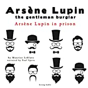 Arsène Lupin in Prison (The adventures of Arsène Lupin 2) | Maurice Leblanc