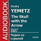 ShNyr The Skull with the Arrow [Russian Edition] | Dmitry Yemetz
