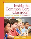 By Brenda J. Overturf Inside the Common Core Classroom: Practical ELA Strategies for Grades 3-5 (Pearson College and Caree (1st Frist Edition) [Paperback]
