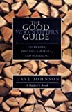 Dave Johnson The Good Woodcutter's Guide: Chain Saws, Woodlots and Portable Sawmills