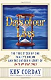 The Days of our Lives: The True Story of One Family's Dream and the Untold History of Days of our Lives