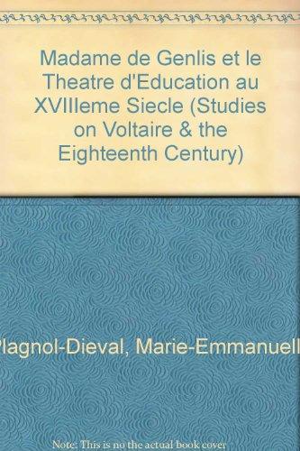 Madame de Genlis et le Theatre d'Education au XVIIIeme Siecle (Studies on Voltaire & the Eighteenth Century) (French