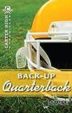 Back-Up Quarterback-2011 (Carter High Chronicles)