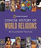 National Geographic Concise History of World Religions: An Illustrated Time Line