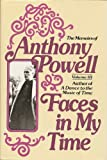 Faces in My Time (The Memoirs of Anthony Powell) (0030210011) by Powell, Anthony