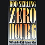 The Zero Hour, Program Six: Wife of the Red-Haired Man | Rod Serling