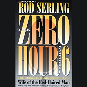The Zero Hour, Program Six: Wife of the Red-Haired Man | [Rod Serling]