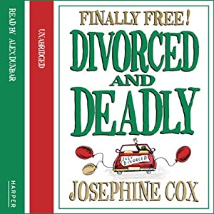 Divorced and Deadly | [Josephine Cox]
