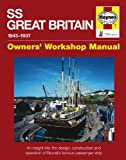 SS Great Britain: An Insight into the Design, Construction and Operation of Brunel's Famous Passenger Ship (Owner's Workshop Manual) (Enthusiasts' Manual) Brian Lavery