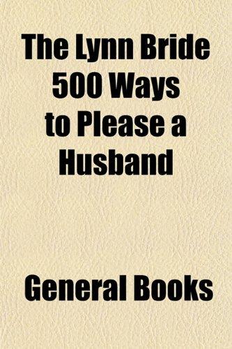 The Lynn Bride 500 Ways to Please a Husband