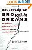Boulevard of Broken Dreams: Why Public Efforts to Boost Entrepreneurship and Venture Capital Have Failed--and What to Do About It (The Kauffman Foundation Series on Innovation and Entrepreneurship)