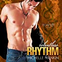 Relentless Rhythm: Tempest #4 Audiobook by Michelle Mankin Narrated by Kai Kennicott, Wen Ross