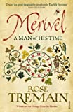 Rose Tremain Merivel: A Man of His Time