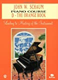 John W. Schaum Piano Course: D - The Orange Book (0769235832) by Schaum, John W.
