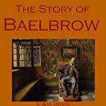 The Story of Baelbrow | E. & H. Heron