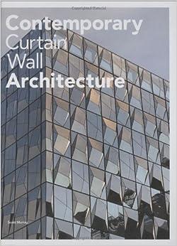 Contemporary Curtain Wall Architecture: Scott Murray: 9781568987972